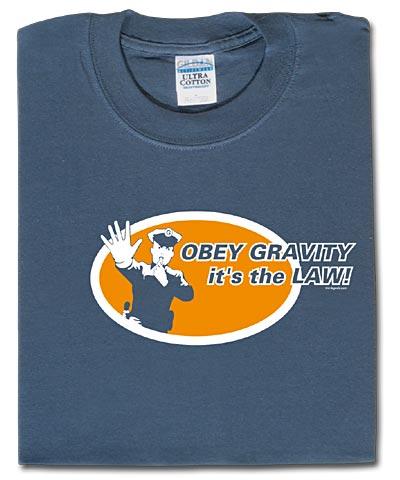 Obey gravity!